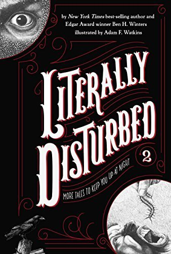 literally-disturbed-2-more-tales-to-keep-you-up-at-night-by-ben-h-winters-2015-08-11