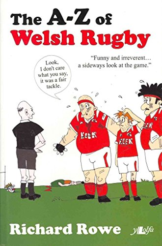 [The A-Z of Welsh Rugby] (By: Richard Rowe) [published: December, 2007] par Richard Rowe