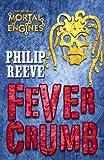 Fever Crumb (Mortal Engines Quartet Prequel)