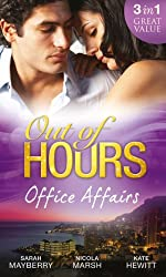 Out of Hours...Office Affairs: Can't Get Enough / Wild Nights with her Wicked Boss / Bound to the Greek (Mills & Boon M&B)
