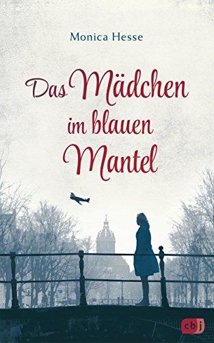 Das Mädchen im blauen Mantel: Nominiert für den Deutschen Jugendliteraturpreis 2019 - Alter Mantel