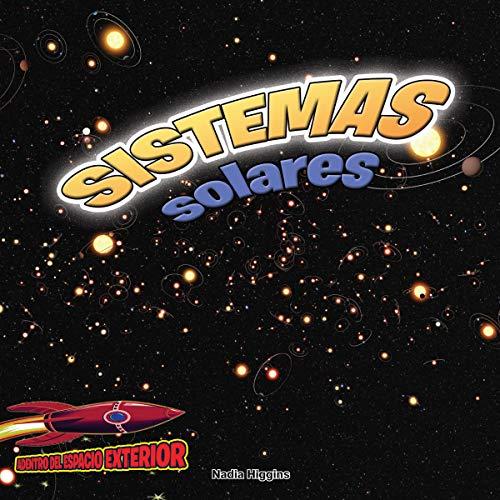 Sistemas Solares: Planetas, Estrellas Y Órbitas: Solar Systems: Planets, Stars, and Orbits (Adentro Del Espacio Exterior / Inside Outer Space) por Nadia Higgins