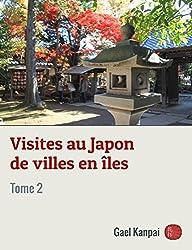 Visites au Japon de villes en îles (Voyage au Japon t. 2)