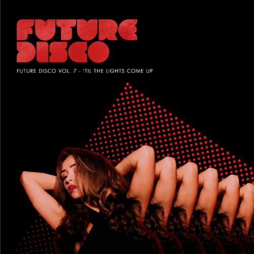 Future Disco, Vol. 7 - 'Til th...