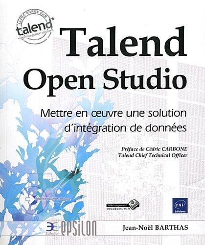 Talend Open Studio - Mettre en oeuvre une solution d'intégration de données