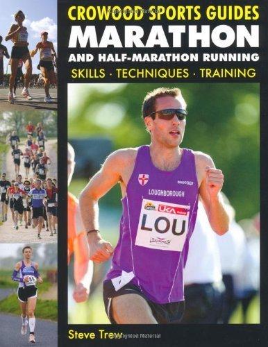 Marathon and Half-Marathon Running: Skills, Techniques, Training (Crowood Sports Guides) by Trew, Steve (2012) Paperback par Steve Trew