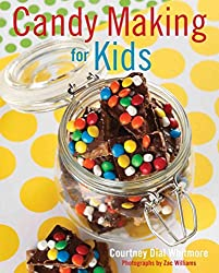 [(Candy Making for Kids)] [By (author) Courtney Dial Whitmore ] published on (September, 2012)