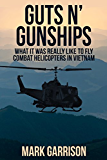 GUTS 'N GUNSHIPS: What it was Really Like to Fly Combat Helicopters in Vietnam (English Edition)