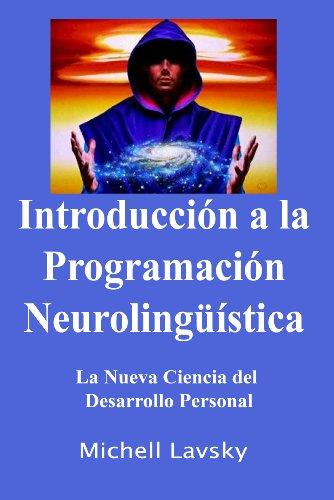 Introducción a la Programación Neurolingüística por Michell Lavsky