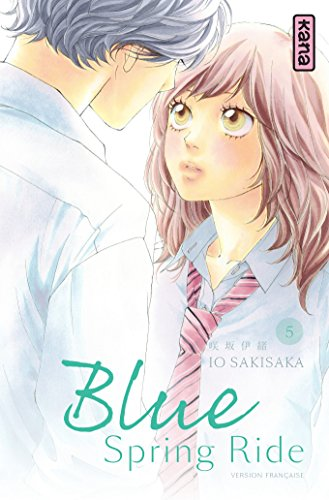 Blue Spring Ride, Tome 5 :