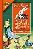 Alice nel paese delle meraviglie (Classici)