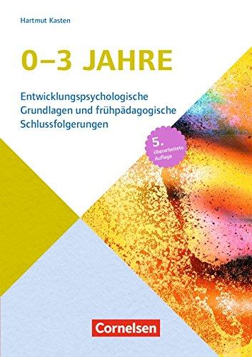 entwicklungspsychologische-grundlagen-0-3-jahre-entwicklungspsychologische-grundlagen-und-fruhpadago