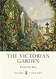 The Victorian Garden (Shire Library)