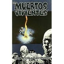 Los muertos vivientes nº 09: Aquí permanecemos (Los Muertos Vivientes serie)