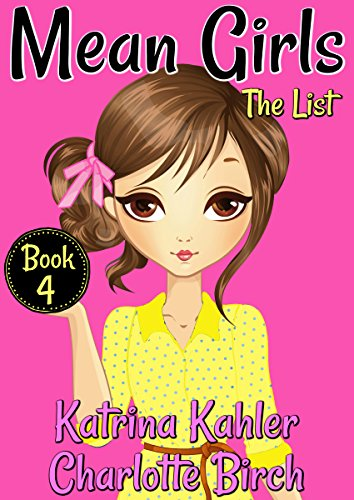 MEAN GIRLS - Book 4: The List: Books for Girls aged 9-12
