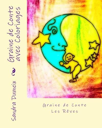 Graine de Conte avec Coloriages: Les rêves: Volume 2 par Miss Sandra Dumeix