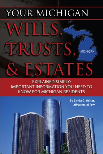 Your Michigan Wills, Trusts, & Estates Explained Simply: Important Information You Need to Know for Michigan Residents (English Edition)