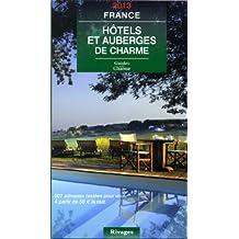Guide de charme des hôtels et auberges en France 2013