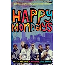 [(Happy Mondays: Excess All Areas)] [Author: Simon Spence] published on (February, 2015)