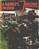 La Guerre d'Indochine en photos - 1945-1954