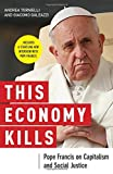 This Economy Kills: Pope Francis on Capitalism and Social Justice by Andrea Tornielli (2015-08-17)