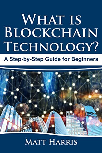 What is Blockchain Technology?: A Step-by-Step Guide for Beginners