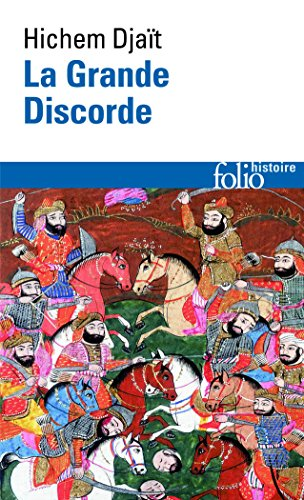 La Grande Discorde: Religion et politique dans l'Islam des origines