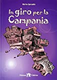 In giro per la Campania. Con e-book. Con espansione online