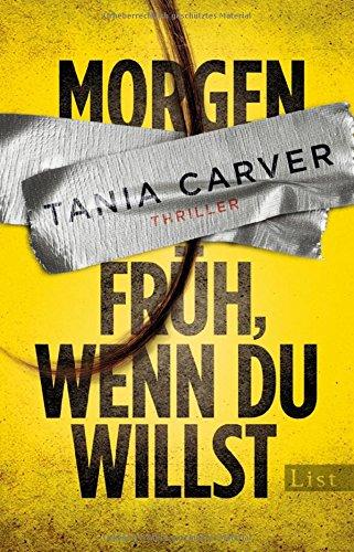 Carver, Tania: Morgen früh, wenn du willst