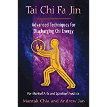 Tai Chi Fa Jin: Advanced Techniques for Discharging Chi Energy by Mantak Chia (2012-03-14)