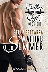 Waiting on Summer (Collar and Cuffs Book 1)