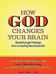 How God Changes Your Brain: Breakthrough Findings from a Leading Neuroscientist by Andrew Newberg MD (2014-07-16)