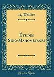 Telecharger Livres Tudes Sino Mahom tanes Classic Reprint (PDF,EPUB,MOBI) gratuits en Francaise