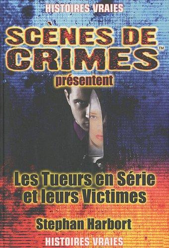 Les tueurs en séries et leurs Victimes : Une nouvelle théorie par Stephan Harbort