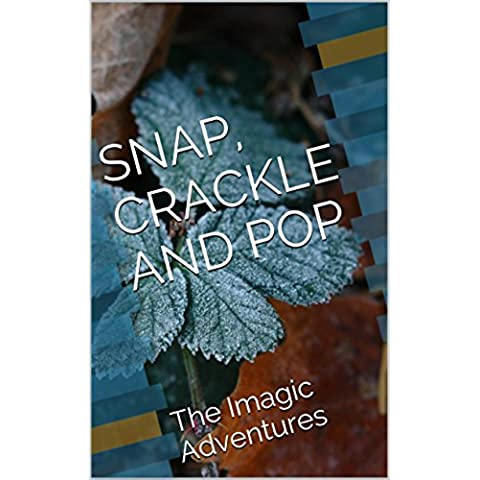 Snap, Crackle and Pop: The Imagical Adventure (English Edition)