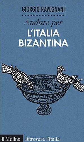 Andare per l'Italia bizantina (Ritrovare L'Italia) por Giorgio Ravegnani