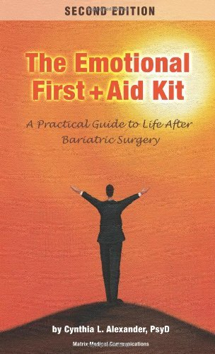 The Emotional First Aid Kit: A Practical Guide to Life After Bariatric Surgery, Second Edition by Cynthia L. Alexander (2009-07-15)