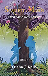 When some were missing (Scarlett and Mason Series1 Book 4)