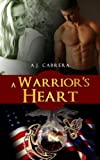 Military Romance: A Warrior's Heart (A Bad Boy Action Adventure Suspense Romance) (Lady Leatherneck Series Book 1)