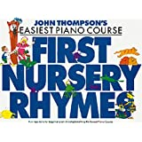 JOHN THOMPSON'S EASIEST PIANO COURSE FIRST NURSERY RHYMES PF (J Thompsons Piano)