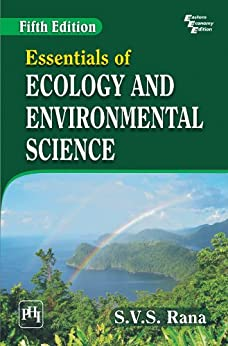 ESSENTIALS OF ECOLOGY AND ENVIRONMENTAL SCIENCE, Fifth Edition by [Rana, S.V.S.]