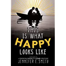 This Is What Happy Looks Like by Jennifer E. Smith (2013-12-24)