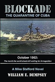 Blockade: The Quarantine of Cuba (English Edition) par [Dempsey, William]
