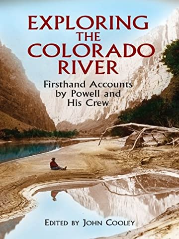 Exploring the Colorado River: Firsthand Accounts by Powell and His Crew (Dover Books on Travel,