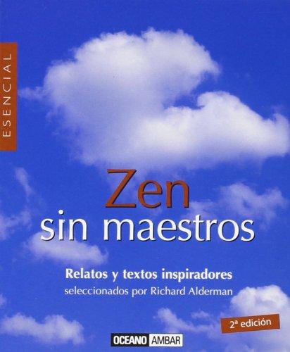 Descargar Libro Zen sin maestros (Minilibros / El libro esencial) de Richard Alderman