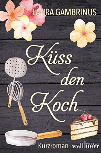 Küss den Koch: Adria und Amore von [Gambrinus, Laura]