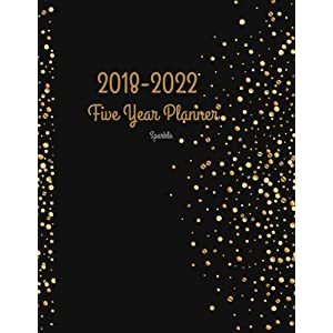 2018 - 2022 Sparkle Five Year Planner: 2018-2022 Monthly Schedule Organizer – Agenda Planner for the Next Five Years/60 months calendar – 8.5 x 11 inches (12/2017 and 01/2023 included)