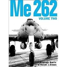 Me 262, Volume Two 1st edition by J. Richard Smith, Eddie J. Creek (2008) Hardcover