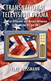 Transnational Television Drama: Special Relations and Mutual Influence between the US...