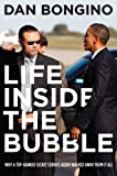 Life Inside the Bubble: Why a Top-Ranked Secret Service Agent Walked Away from It All (English Edition)